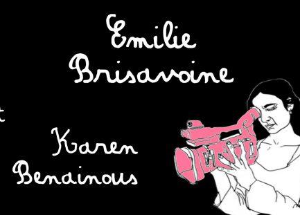 Atelier de rencontre #19 – Emilie Brisavoine et Karen Benainous