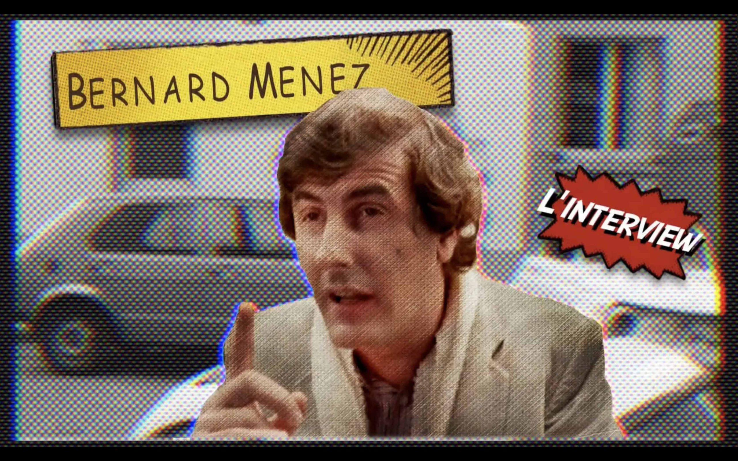Bernard Menez - Interview